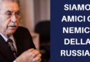 Siamo amici o nemici della Russia?